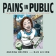 Pains in Public - Andrew Holmes
