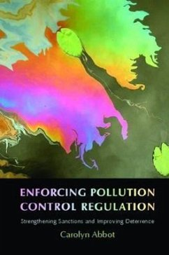 Enforcing Pollution Control Regulation: Strengthening Sanctions and Improving Deterrence - Abbot, Carolyn