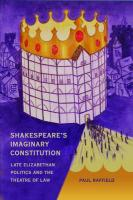 Shakespeare's Imaginary Constitution: Late-Elizabethan Politics and the Theatre of Law