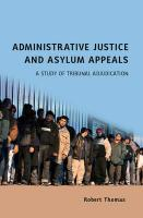 Administrative Justice and Asylum Appeals: A Study of Tribunal Adjudication