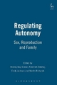 Regulating Autonomy - Shelley Day-Sclater; Fatemeh Ebtehaj; Emily Jackson; Martin Richards