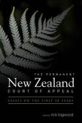 The Permanent New Zealand Court of Appeal: Essays on the First 50 Years