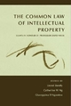 Common Law of Intellectual Property - Lionel Bently; Catherine Ng; Giuseppina D'Agostino
