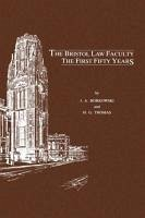 The Bristol Law Faculty: The First Fifty Years - Borkowski, J. A. Thomas, H. G.
