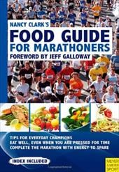 Nancy Clark's Food Guide for Marathoners: Tips for Everyday Champions - Clark, Nancy / Galloway, Jeff