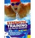 Strength Training for Faster Swimming - Blyth Lucerno