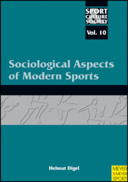 Sociological Aspects of Modern Sports (Sport, Culture & Society)