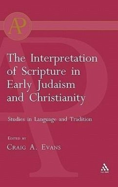 Interpretation of Scripture in Early Judaism and Christianity: Studies in Language and Tradition - Herausgeber: Evans, Craig A.