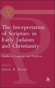 The Interpretation of Scripture in Early Judaism and Christianity - Craig A. Evans; Craig A Evans