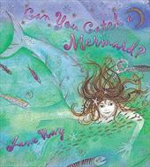 Can You Catch a Mermaid? - Ray, Jane