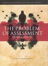 The Problem of Assessment in Art and Design - Rayment, Trevor