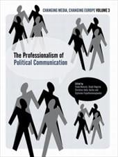 The Professionalisation of Political Communication - Negrine, Ralph / Holtz-Bacha, Christina / Mancini, Paolo