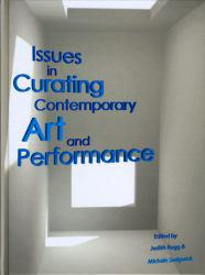 Issues in Curating Contemporary Art and Performance - Rugg