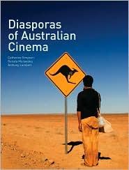 Diasporas of Australian Cinema - Catherine Simpson (Editor), Anthony Lambert (Editor), Renata Murawska (Editor)