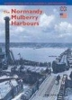 The Normandy Mulberry Harbours - French - Bob Mealing;  Pitkin Publishing; William Jordan