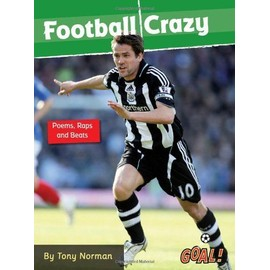 Norman, T: Football Crazy; Poems, Raps and Beats