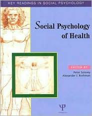 Social Psychology of Health: Key Readings - Peter Salovey (Editor), Alexander J. Rothman