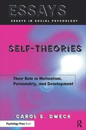 Self-Theories: Their Role in Motivation, Personality, and Development - Dweck, Carol S. / Dweck Carol, S.