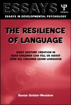 The Resilience of Language: What Gesture Creation in Deaf Children Can Tell Us about How All Children Learn Language - Goldin-Meadow, Susan