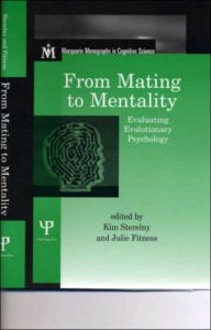 From Mating to Mentality: Evaluating Evolutionary Psychology - Kim Sterelny