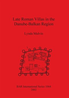 Late Roman Villas in the Danube-Balkan Region - Mulvin, Lynda