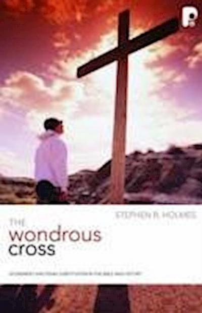 The Wondrous Cross - Stephen R. Holmes