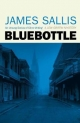 Bluebottle - James Sallis