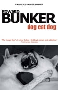Dog Eat Dog - Edward Bunker