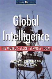Global Intelligence: The World's Secret Services Today - Todd, Paul / Bloch, Jonathan