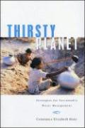 Thirsty Planet: Strategies for Sustainable Water Management