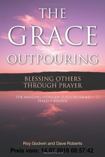 Gebr. - The Grace Outpouring: Blessing Others Through Prayer