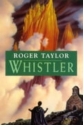 Whistler [A sequel to The Chronicles of Hawklan] - Taylor, Roger