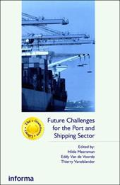 Future Challenges for the Port and Shipping Sector - Meersman, Hilde / Van De Voorde, Eddy / Vanelslander, Thierry