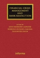 Financial Crisis Management and Bank Resolution - John Raymond LaBrosse; Rodrigo Olivares-Caminal; Dalvinder Singh
