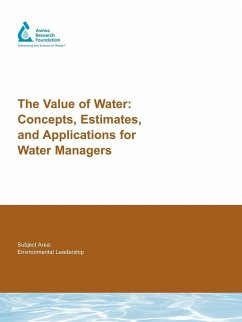 The Value of Water: Concepts, Estimates, and Applications for Water Managers - Raucher, Robert S. Chapman, D. Henderson, Jim