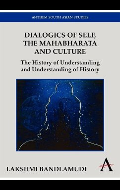 Dialogics of Self, the Mahabharata and Culture: The History of Understanding and Understanding of History