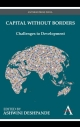 Capital Without Borders: Challenges to Development (Anthem Studies in Development and Globalization)