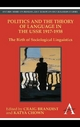 Politics and the Theory of Language in the USSR, 1917-1938 - Craig Brandist; Katya Chown