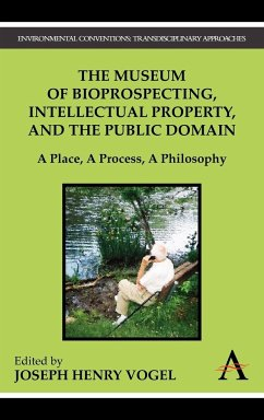 The Museum of Bioprospecting, Intellectual Property, and the Public Domain - Herausgeber: Vogel, Joseph Henry