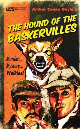 Pulp! The Classics: The Hound of the Baskervilles. Der Hund der Baskervilles, englische Ausgabe - Doyle, Arthur Conan