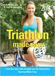 Triathlon Made Easy - Zoe McDonald, Lisa Buckingham