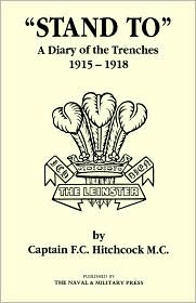 Ostand To O A Diary Of The Trenches 1915-1918. - Capt F.C. Hitchcock Mc