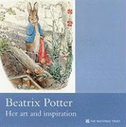 Beatrix Potter: Her Art and Inspiration
