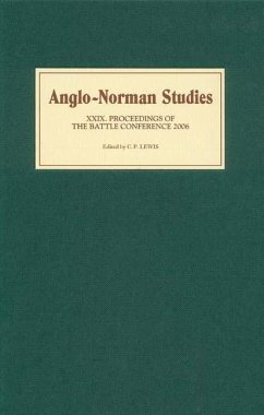 Anglo-Norman Studies, Volume XXIX: Proceedings of the Battle Conference 2006 - Lewis, C. P. (ed.)