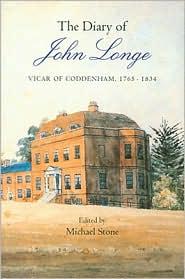 The Diary of John Longe, vicar of Coddenham, 1765-1834 - Michael Stone (Editor), Richard Wilson (Editor)