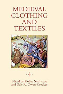 Medieval Clothing and Textiles 4 - Netherton, Robin Owen-Crocker, Gale R.