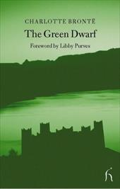 The Green Dwarf: A Tale of the Perfect Tense - Bronte, Charlotte / Purves, Libby