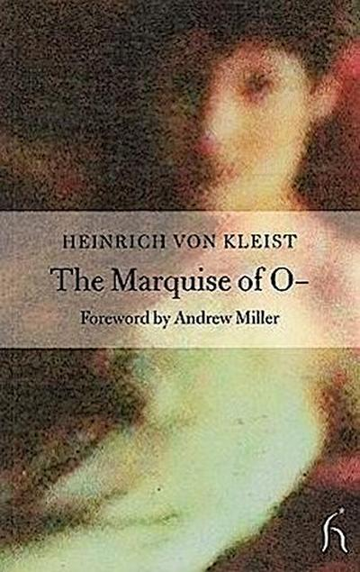 The Marquis of O- - Heinrich Von Kleist