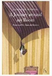 A Journey Around My Room: And a Nocturnal Expedition Around My Room - De Maistre, Xavier / Brown, Andrew