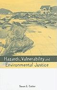 Hazards, Vulnerability And Environmental Justice (Risk, Society and Policy Series)